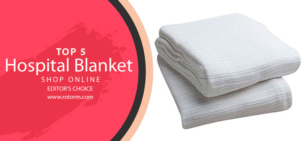Best Hospital Blanket - editor's choice