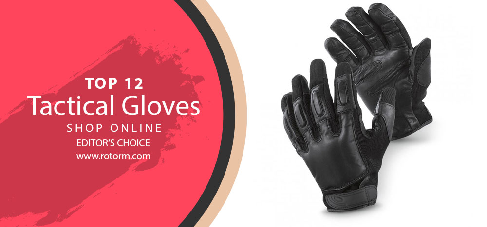Best Tactical Gloves | Top 12 Sap Gloves - Editor's Choice