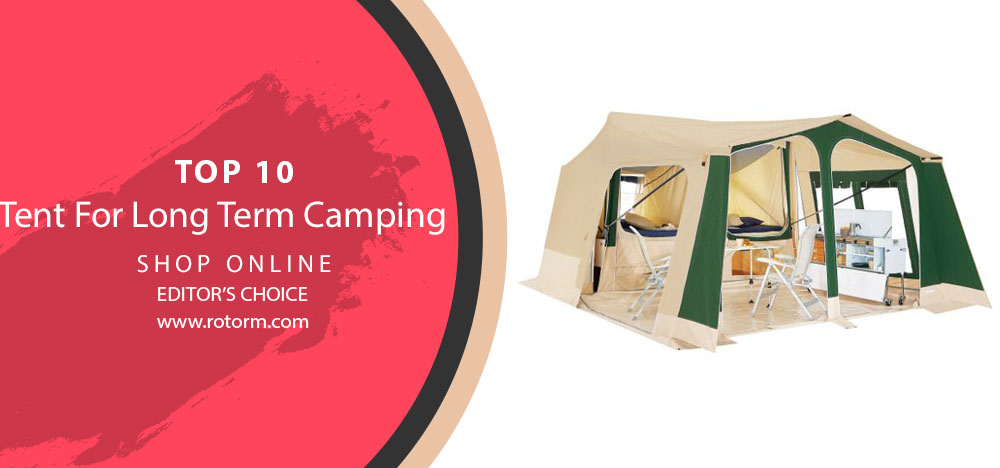 BEST TOP-10 Tent For Long Term Camping - Editors Choice