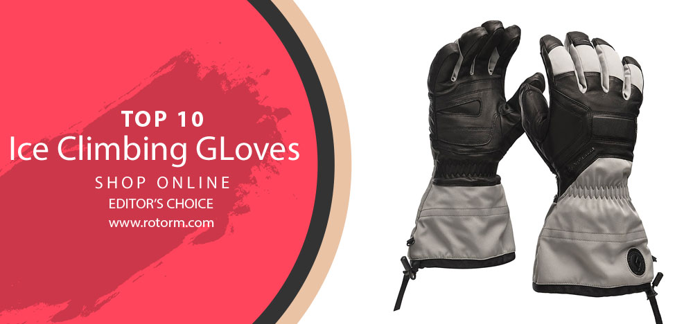 Best Ice Climbing Gloves - Editor's Choice
