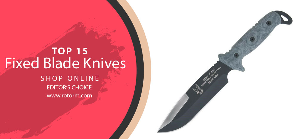 Best Fixed Blade Knives - Editor's Choice