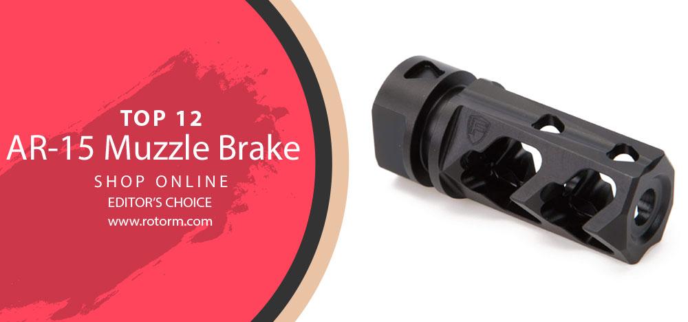 Best AR-15 Muzzle Brake - Editor's Choice