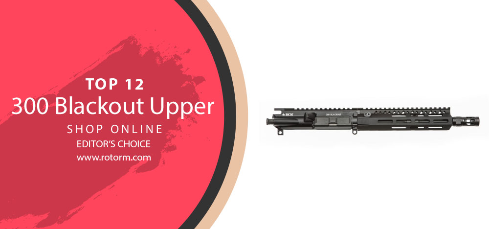 Best 300 Blackout Upper - Editor's Choice