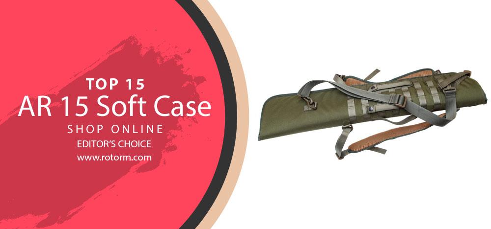 Best AR 15 Soft Case - Editor's Choice