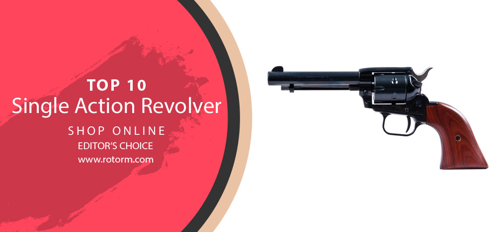 Best Single Action Revolver - Editor's Choice