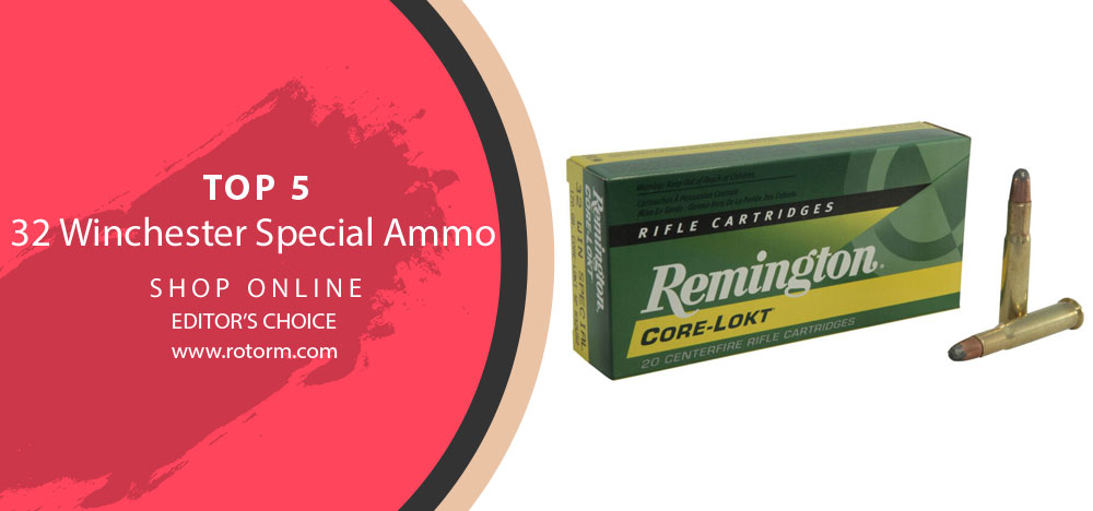 Best 32 Winchester Special Ammo - Editor's Choice