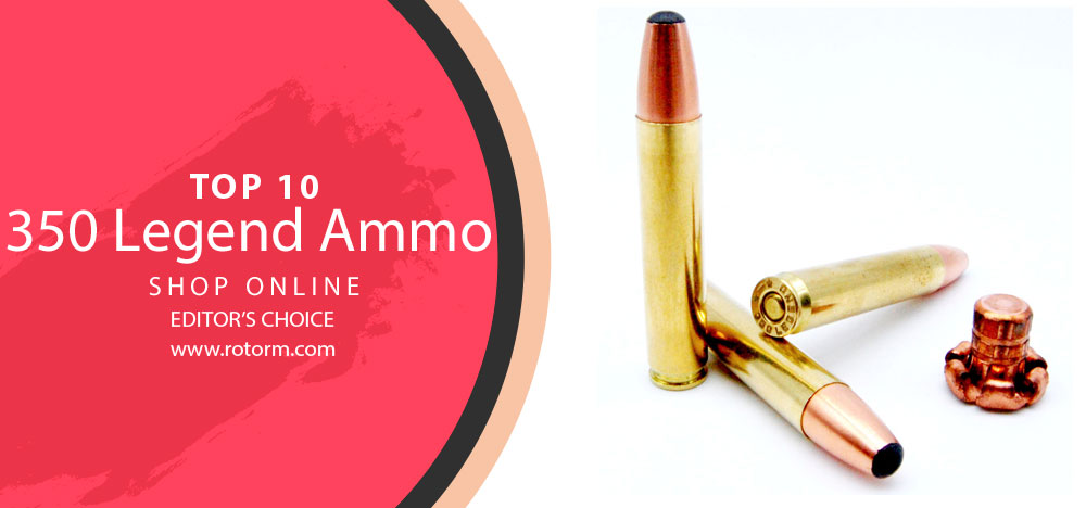 Best 350 Legend Ammo Review | Best 350 Legend Ammo - Editor's Choice