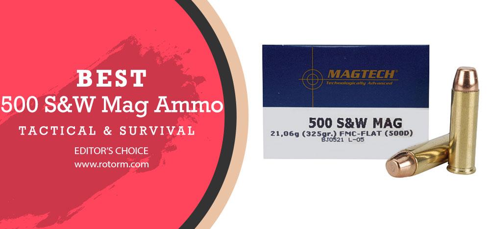 Best 500 S&W Mag Ammo - Editor's Choice