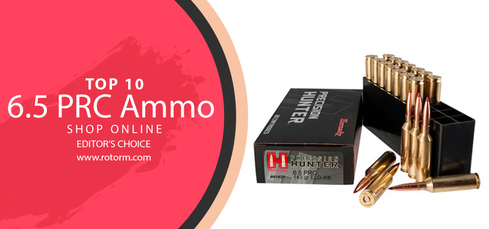 Best 6.5 PRC Ammo - Editor's Choice