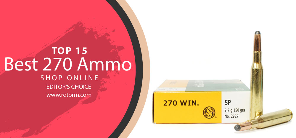 Best 270 Ammo - Editor's Choice & Top Picks