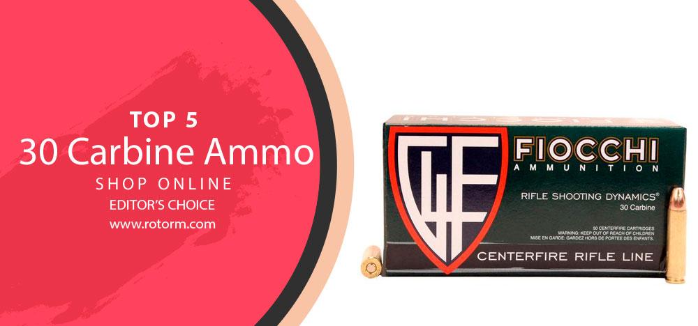 Best 30 Carbine Ammo - Editor's Choice