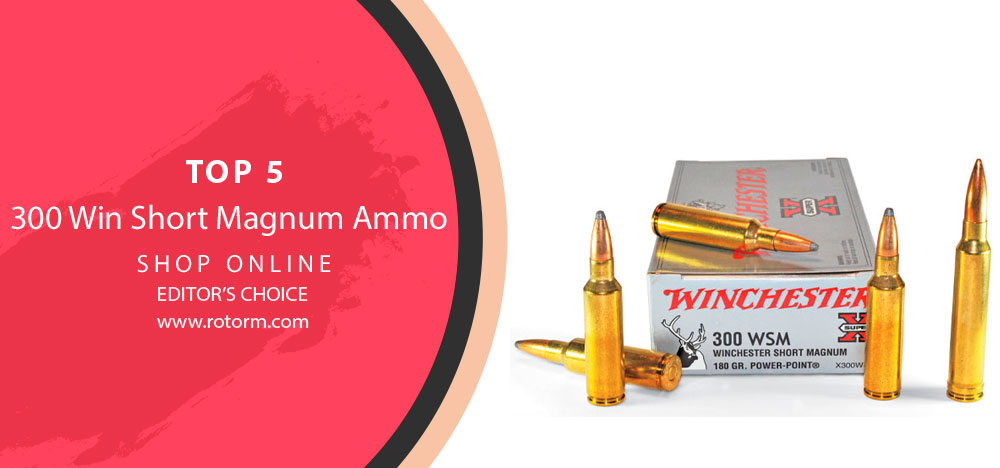 300 Win Short Magnum Ammo