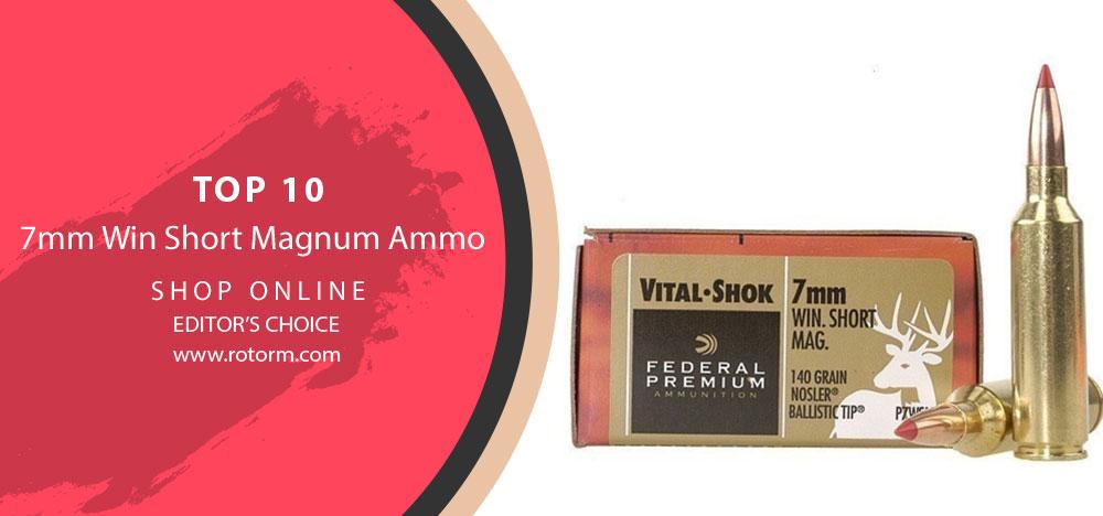 Best 7mm Win Short Magnum Ammo - Editor's Choice