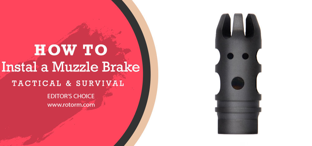 How to Install a Muzzle Brake?