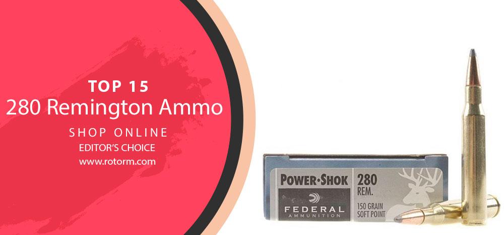 Best 280 Remington Ammo - Editor's Choice
