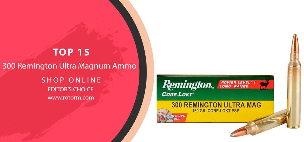 300 Remington Ultra Magnum Ammo - Editor's Choice