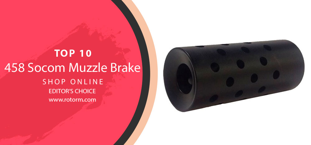Best 458 Socom Muzzle Brake - Editor's Choice