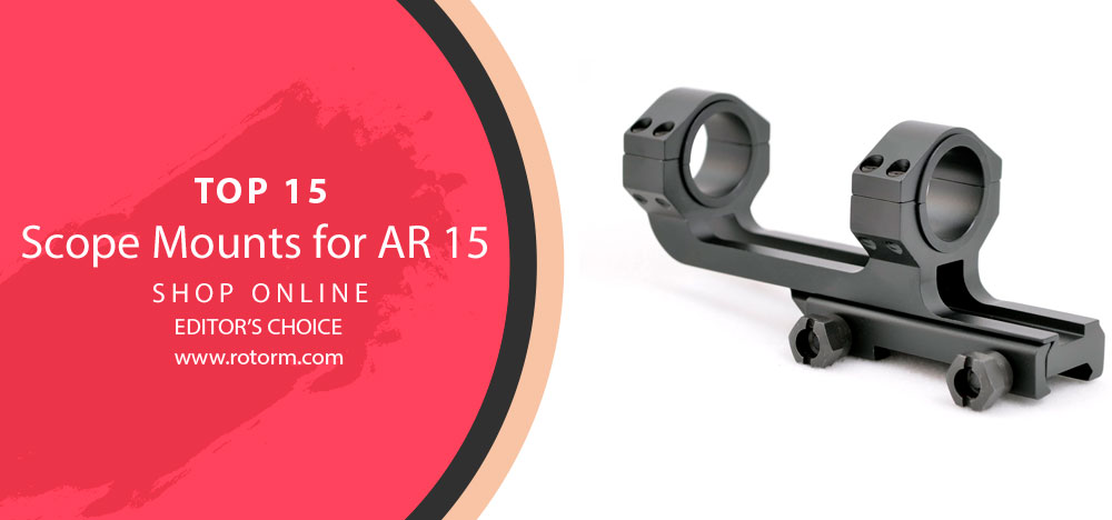 Best Scope Mounts for AR 15 - Editor's Choice