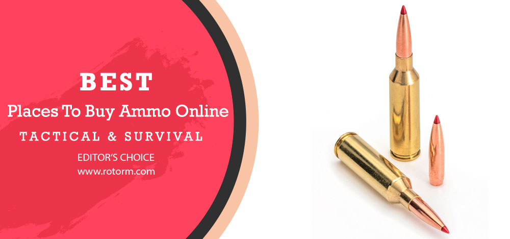 Best Places To Buy Ammo Online - Editor's Choice